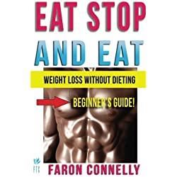Eat Stop and Eat: Lose Weight Without Dieting (Large Print) (Other Diets Health Fitness and Dieting For Weight Loss)