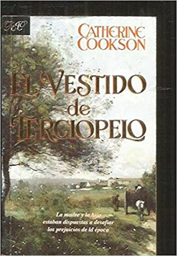 El Vestido de Terciopelo (Spanish Edition): Catherine Cookson: 9789501504163: Amazon.com: Books