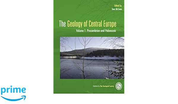 The geology of central europe volume 1 precambrian and palaeozoic the geology of central europe volume 1 precambrian and palaeozoic the geological society of london t mccann h m mader s g coles 9781862392465 fandeluxe Gallery