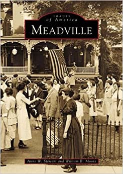 Meadville (PA) (Images of America) by Anne W. Stewart (2001-09-18)