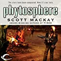 Phytosphere Audiobook by Scott Mackay Narrated by David Colacci