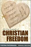 The True Bounds of Christian Freedom, Samuel Bolton, 0851510833