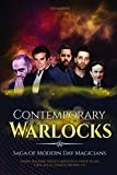 Contemporary Warlocks: Saga of Modern Day Magicians - Harry Houdini, David Copperfield, David Blain, Criss Angel, Derren Brown, etc