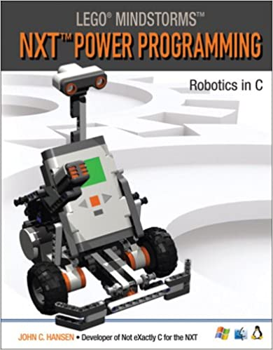 LEGO Mindstorms NXT Power Programming: Robotics in C: John C