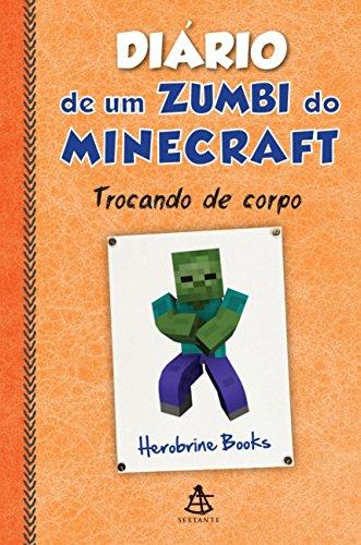 Diário de Um Zumbi do Minecraft. Trocando de Corpo
