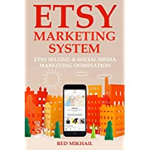 ETSY MARKETING SYSTEM (2016): ETSY SELLING & SOCIAL MEDIA MARKETING DOMINATION (6 in 1 Bundle)