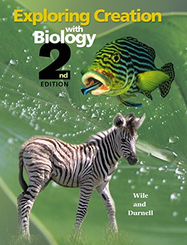 Exploring Creation with Biology 2nd Edition, Textbook 2 Student Text 2nd Edition