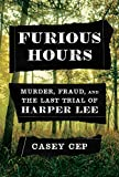 Kindle Store : Furious Hours: Murder, Fraud, and the Last Trial of Harper Lee