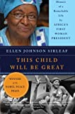 img - for This Child Will Be Great: Memoir of a Remarkable Life by Africa's First Woman President book / textbook / text book