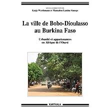 La Ville de Bobo-dioulasso Au Burkina Faso: Urbanite