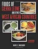 Foods of Sierra Leone and Other West African Countries, Rachel C. J. Massaquoi, 1449081541