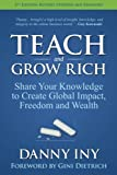 img - for Teach and Grow Rich: Share Your Knowledge to Create Global Impact, Freedom and Wealth book / textbook / text book
