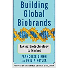 Marketing Biotechnology: Building and Sustaining Global Biobrands