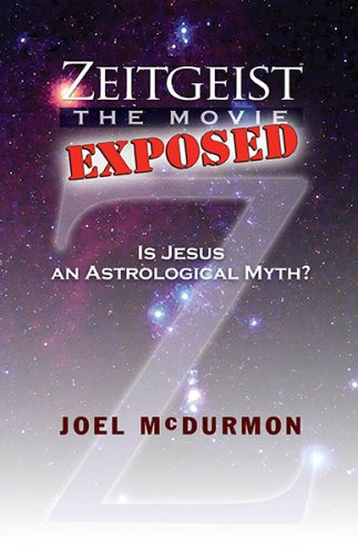 Zeitgeist The Movie Exposed: Is Jesus An Astrological Myth?