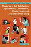 Measures of Job Satisfaction, Organisational Commitment, Mental Health and Job-Related Well-Being, Chris Stride and Toby D. Wall, 0470059818
