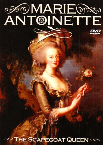 Marie Antoinette: the Scapegoat Queen [Import