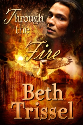 Through the Fire (Native American Warrior Book 2) by [Trissel, Beth]