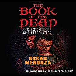 The Book of the Dead: True Stories of Spirit Encounters