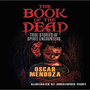The Book of the Dead: True Stories of Spirit Encounters Audiobook