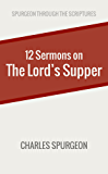 Twelve Sermons on the Lord's Supper