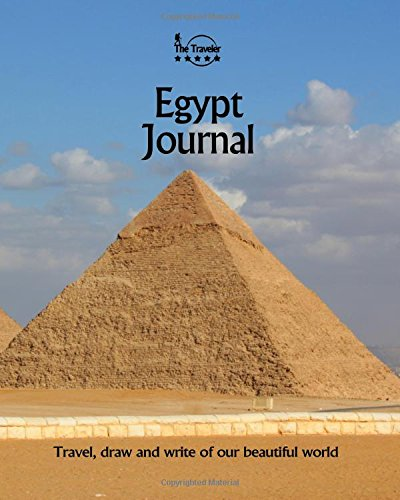 Egypt Journal: Travel and Write of our Beautiful World (Egypt Travel Books) (Volume 1)