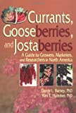 Currants, Gooseberries, and Jostaberries: A Guide for Growers, Marketers, and Researchers in North America