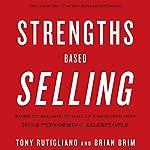 Strengths Based Selling | Tony Rutigliano,Brian Brim