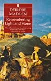 Remembering Light and Stone, Deirdre Madden, 0571169465