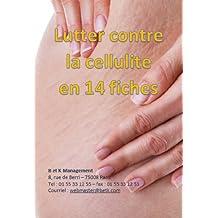 Lutter contre la cellulite en 14 fiches (French Edition)