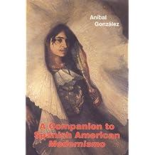 A Companion to Spanish American Modernismo (Monografías A)