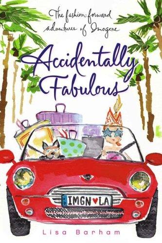 Read Online Accidentally Fabulous (The Fashion-Forward Adventures of Imogene) pdf