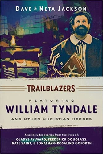 Trailblazers Omnibus: v. 3: Featuring William Tyndale and Other Christian Heroes (Trailblazer Books)