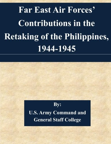 Download Far East Air Forces' Contributions in the Retaking of the Philippines, 1944-1945 ebook