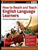How to Reach and Teach English Language Learners: Practical Strategies to Ensure Success