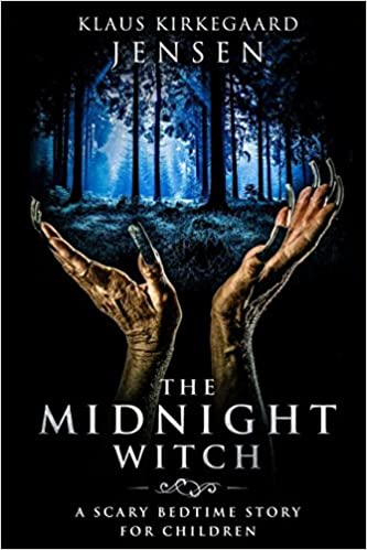 The Midnight Witch: A Scary Bedtime Story for Children: Klaus