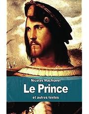 Le Prince: et autres textes