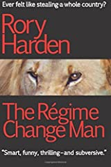 The Regime Change Man: US Edition by Rory Harden (2015-01-12) Paperback