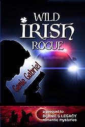 Wild Irish Rogue (Bernie's Legacy Romantic Mysteries Book 0)