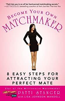 Become Your Own Matchmaker: 8 Easy Steps for Attracting Your Perfect Mate by [Mandell, Lisa Johnson]