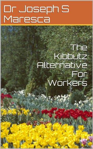 The Kibbutz Alternative For Workers