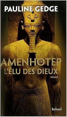 Lire Amenhotep : L'Elu des dieux pdf, epub ebook