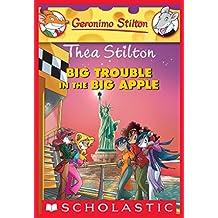 Thea Stilton: Big Trouble in the Big Apple (Thea Stilton Graphic Novels Book 8)