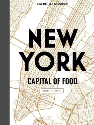 New York Capital of Food by Lisa Nieschlag, Lars Wentrup