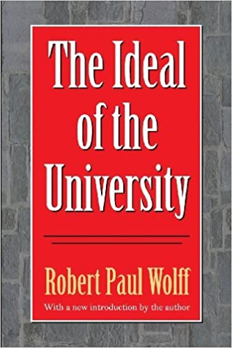 The Ideal of the University (Philanthropy and Society) by Robert Paul Wolff (1992-01-01)
