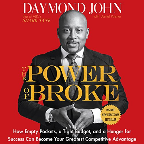 The Power of Broke: How Empty Pockets, a Tight Budget, and a Hunger for Success Can Become Your Greatest Competitive Advantage cover