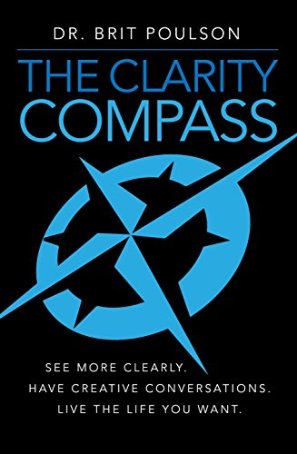 the-clarity-compass-see-more-clearly-have-creative-conversations-live-the-life-you-want