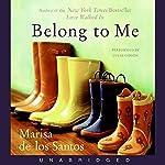 Belong to Me   Marisa de los Santos