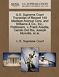 U. S. Supreme Court Transcript of Record 149 Madison Avenue Corp. and Williams and Co. , Inc. , Petitioners, V. Frank Asselta, Camilo Del Rio, Joseph Mcard, , 1270212656