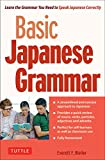 img - for Basic Japanese Grammar: Learn the Grammar You Need to Speak Japanese Correctly (Master the JLPT) book / textbook / text book