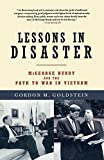 Lessons in Disaster: McGeorge Bundy and the Path to War in Vietnam